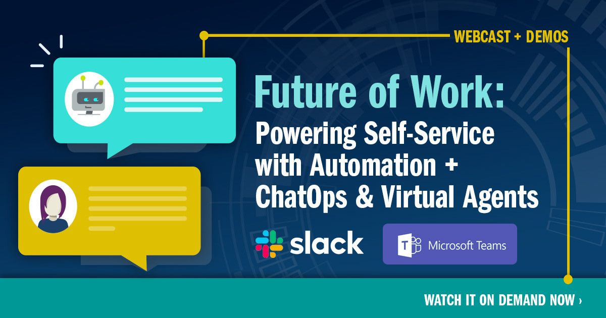 transform tools like Microsoft Teams and Slack into powerful self-service agents