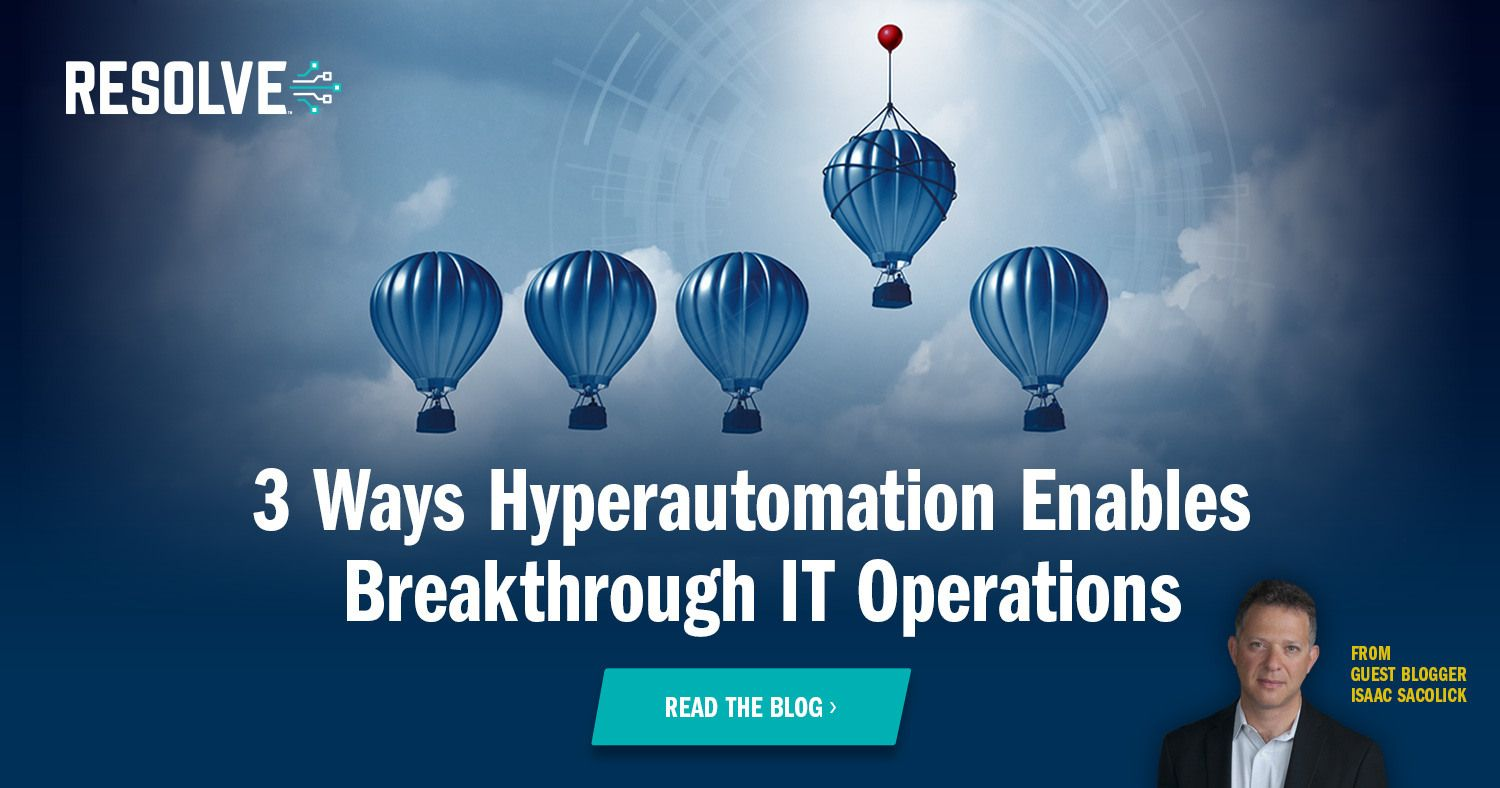 3 Ways Hyperautomation Enables IT Ops