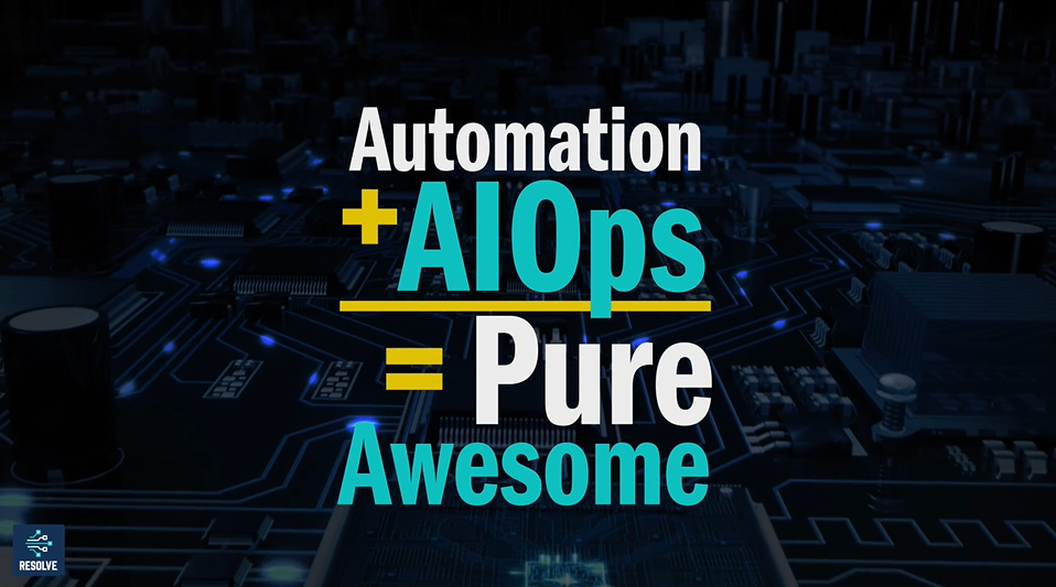 Resolve Automation & AIOps Overview