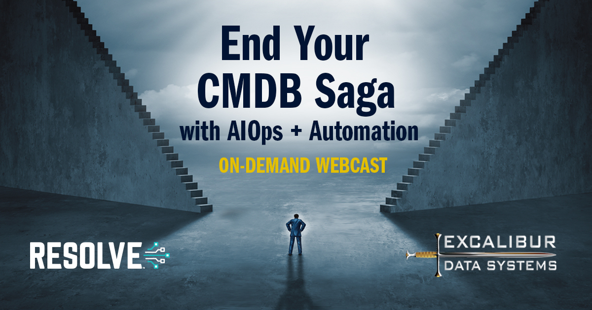 On-Demand Webcast + Slides: End Your CMDB Saga with AIOps + Automation