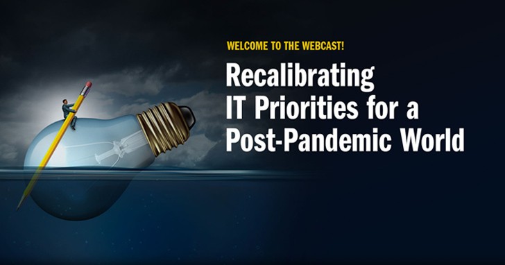 Recalibrating IT Priorities for a Post-Pandemic World Panel Webcast