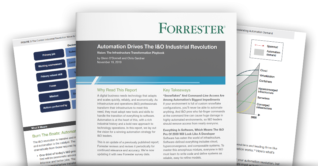 Forrester Research: Automation Drives The I&O Industrial Revolution