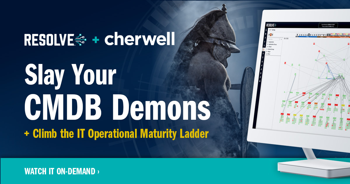 Slay Your CMDB Demons & Climb the IT Operational Maturity Ladder