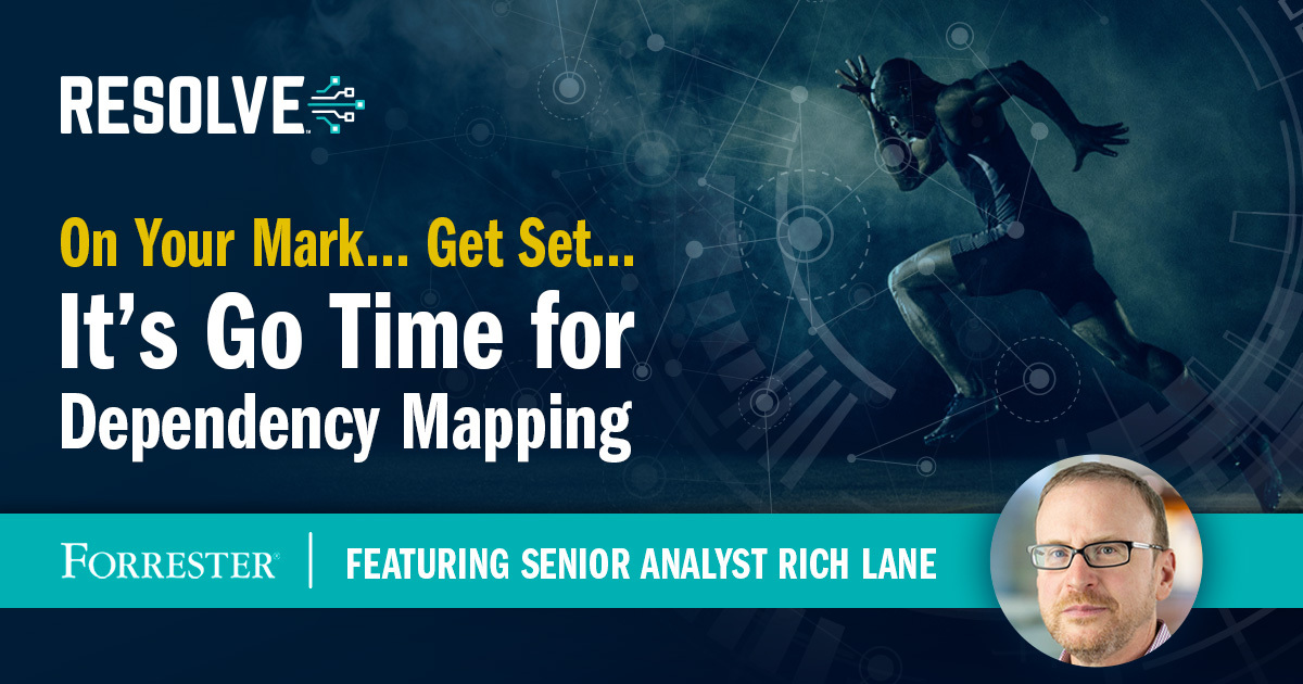 On Your Mark… Get Set… It's Go Time for Dependency Mapping